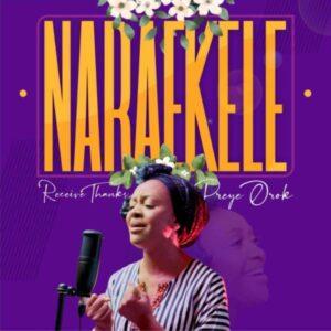 Naraekele (Receive Thanks) by Preye Orok Mp3, Lyrics, Video