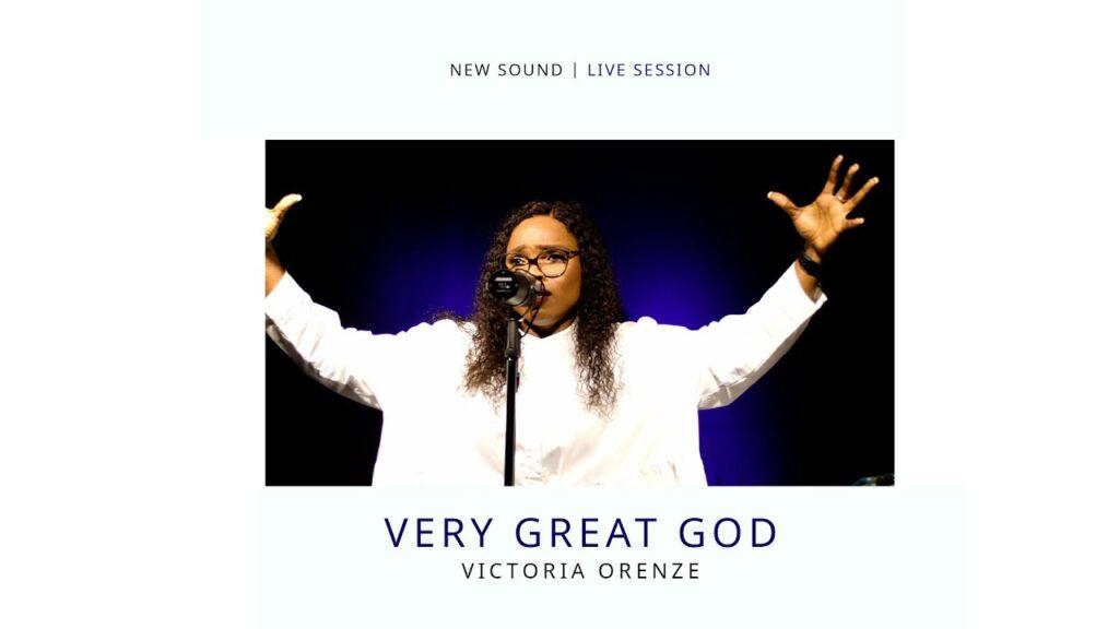 Very Great God by Victoria Orenze Mp3, Lyrics, Video