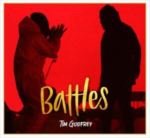 Battles by Tim Godfrey Mp3, Lyrics, Video