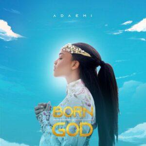 Born of God Album by Ada Ehi Mp3, Lyrics, Video