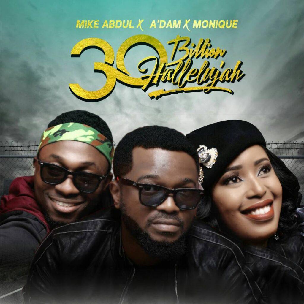 30 Billion Hallelujah by Mike Abdul MP3, Lyrics