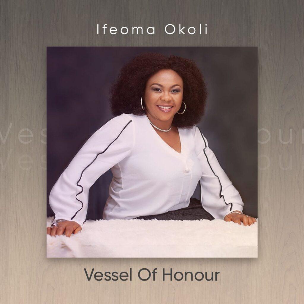 Vessel Of Honour by Ifeoma Okoli Mp3, Video
