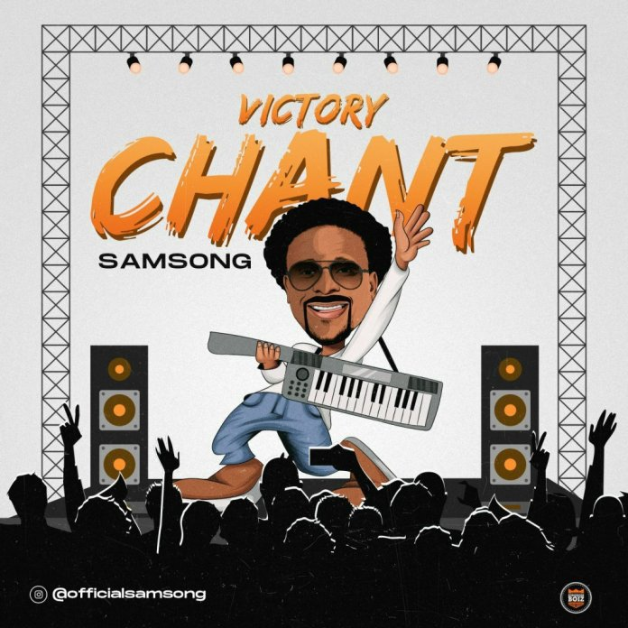Victory Chant by Samsong Mp3, Lyrics