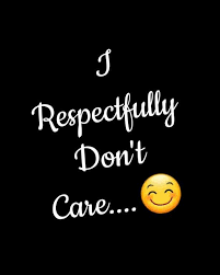 i don't care attitude