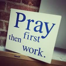 pray then work