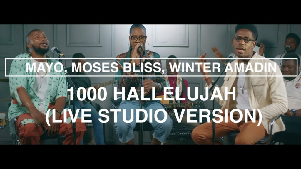 1000 Hallelujah by MAYO, Moses Bliss & Winter Amadin