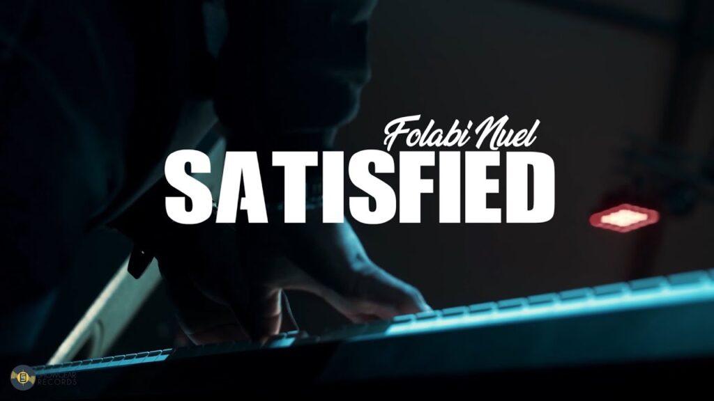 Download Satisfied BY Folabi Nuel Mp3, Lyrics, Video