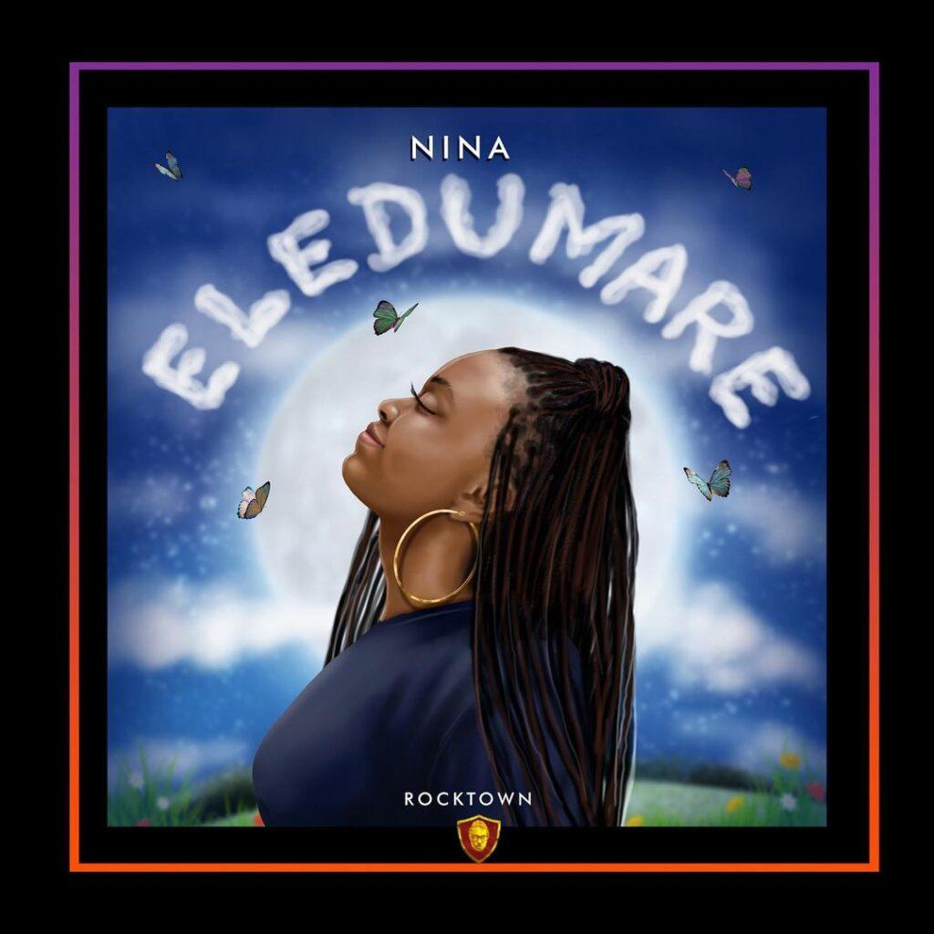 Eledumare by Nina Mp3, Lyrics, Video