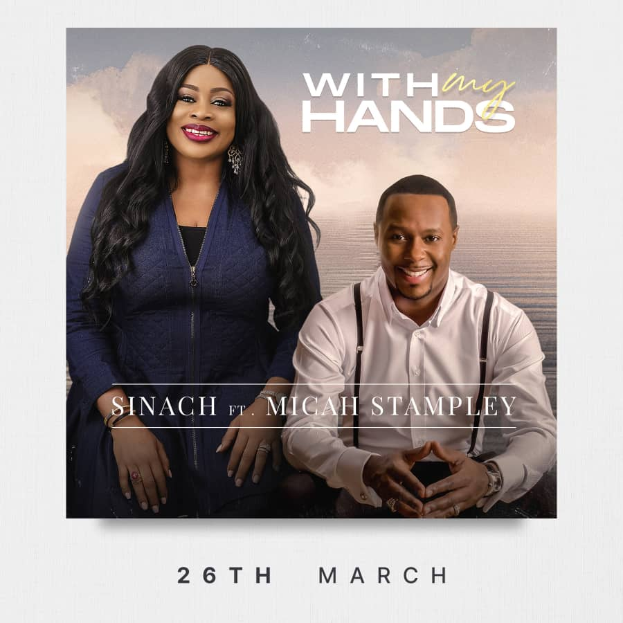 With My hands by Sinach Ft. Micah Stampley Mp3, Lyrics