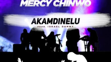 Mercy Chinwo Akamdinelu mp3 lyrics