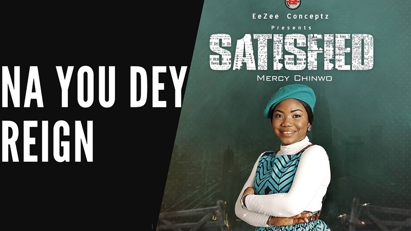 Mercy Chinwo - Na You Dey Reign Mp3 Download with Lyrics
