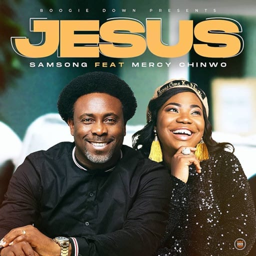 Samsong - Jesus Ft. Mercy Chinwo Mp3, Lyrics, Video